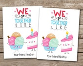 PRINTABLE - Kids Valentine Day Cards -Cake and Ice Cream - We Go Together - 3.5 x 4.5 - Personalized