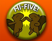Hi Five Squirrels - Button / Magnet / Bottle Opener / Pocket Mirror / Keychain - High 5 - Sick On Sin