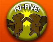 Hi Five Squirrels - Button / Magnet / Bottle Opener / Pocket Mirror / Keychain - High 5 - Sick On Sin