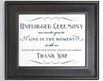 Unplugged Ceremony Navy Ink Sign Printable DIY Digital File PDF Wedding No Photos Turn off Phone Do it Yourself 8x10 and 5x7 Fancy