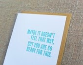 Letterpress Greeting Card - Encouragement Card - Thinking Out Loud - You Are Ready for This - TOL-438
