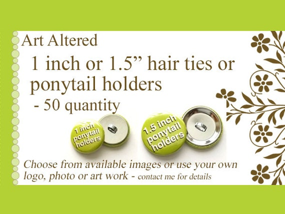 1 inch or 1.5 inch Custom PONYTAIL HOLDERS Hair Ties 50 Image Art Logo party favors shower gifts stocking stuffers elastics personalized