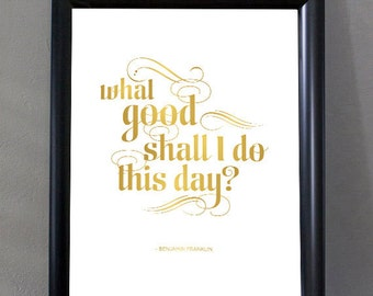 What Good Shall I Do This Day - Inspirational Typographic Print 8 x 10
