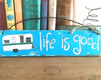 Life is Good Camper Vintage Travel Trailer RV Turquoise blue Wood sign YUMMY OOAK fun retro reserved