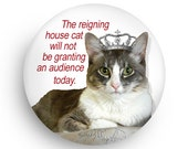 Reigning House Cat Magnet, Great Gift for Cat Lovers