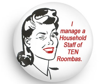 Funny 50's Housewife Retro Fridge Gift Magnet or Pinback