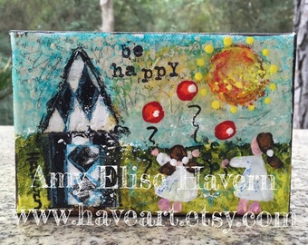 Be Happy Mixed Media Collage Painting 4x6