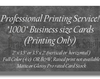 Professional Printing Services- 1000 Business Cards, Calling Cards, Club Cards. Full Color or B&W, single or double sided, Premium cardstock