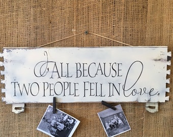 All Because Two People Fell in LOVE picture hanger with reclaimed materials