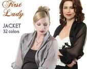 Promo Sale Evening Bolero Jacket FIRST LADY/  32 colors Iridescent Silk Chiffon / Sizes XS - 4Xl