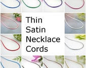 """Thin 1mm satin necklace cord 14 15 16 18 20 22 24 26 28 30 32 34 36 inch """" delicate black brown grey blue green red pink gold orange purple"""