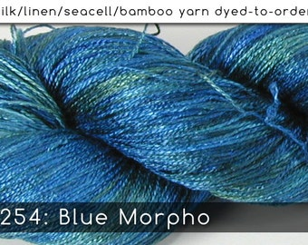 DtO 254: Blue Morpho on Silk/Linen/Seacell/Bamboo Yarn Custom Dyed-to-Order