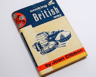 Cooking the British Way, by Joan Clibbon, 1963 British Cuisine Cookbook, Hardcover Vintage Cookery Book, Ethnic Recipe Book