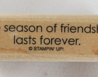 Stampin Up! - The Season of Friendship Lasts Forever Rubber Stamp #RS172