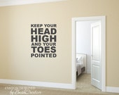 Dance Dancer Wall Decal keep your head high and your toes pointed