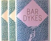 Bar Dykes-- a one-act play in pantomine and dialogue