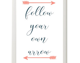 Follow your own arrow, Typography Printable Quote, Digital Download Print, DIY Art Print, Navy Coral Gold, Tribal Prints