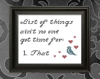 List of Things Ain't No One Got Time For Cross-Stitch Pattern