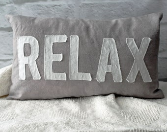 RELAX Applique Word Pillow Hand Dyed Gray Canvas  White Tattered Letters Shabby Ragged Decorator Pillow 12 x 20