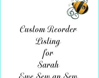 Custom Reorder Listing for Sarah Ewe Sew An Sew