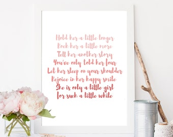 Hold her a little longer, Nursery wall art decor, only a little girl for such a little while, baby newborn gift, girl's bedroom, DIY PRINT