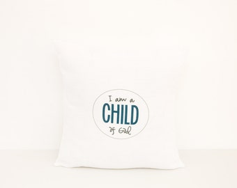I am a Child of God Pillow | Pillow Cover | LDS Gift | Baptism Gift | Primary | Mormon | Baby Shower | Religious Gift | Christianity