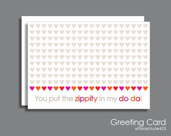 Zippity Do Da Card, funny anniversary, sexy anniversary, funny birthday card, sexy adult card, mature adult card, love card, Valentine card