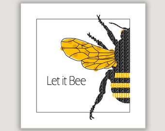 Let It Bee, bee wall art, yellow black decor, bee humor, honey bee, bee illustration, square wall art, bee gift, music lyric, typography art