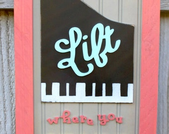 Lift Where You Stand Wood Sign