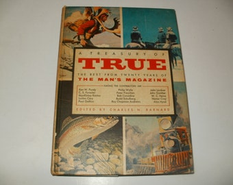 Vintage 1956 Book A Treasury of TRUE the Best from 20 Years of the Mens Magazine - Sports, Hunting, Adventure Stories