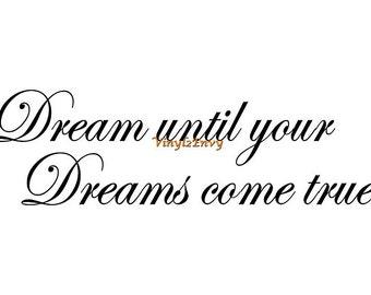 Dream come true etsy dream until your dreams come true wall decal vinyl wall decal wall quotes altavistaventures Image collections