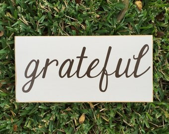 Grateful Sign ~ Grateful Wood Sign ~ Grateful Thankful Blessed Sign ~ Gratitude Sign ~ Be Grateful ~ Kitchen Sign ~ Farmhouse ~ Wood Signs