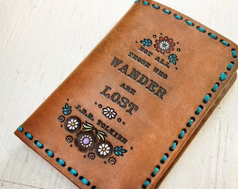 Leather Passport Cover - Floral Wallet - Tolkien Quote - Not All Those Who Wander Are Lost - Painted Flower Garden - Made to Order