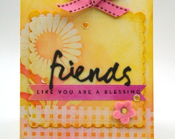 Friends Like You Are a Blessing - One of a Kind Handmade Card