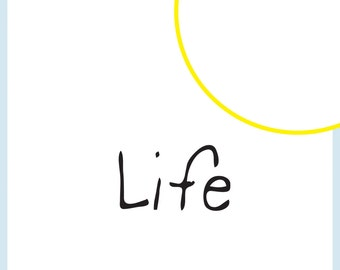 Life - Original Illustration - Expect a sunny day every day