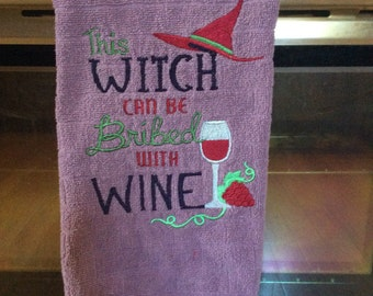Embroidered Kitchen Towel~ this witch can be bribed with wine