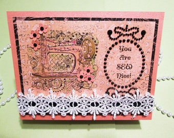 Handmade Card - Vintage sewing machine handmade card - You Are SEW Nice - with imported Venetian lace and black jewels