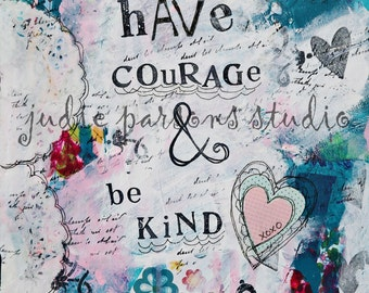 Have Courage and Be Kind Art Print, Wall Art Quote, Cinderella Art Print, Mixed Media Collage,  home decor, painting, -by Judie Parsons