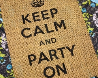 Keep Calm and Party On Burlap Print