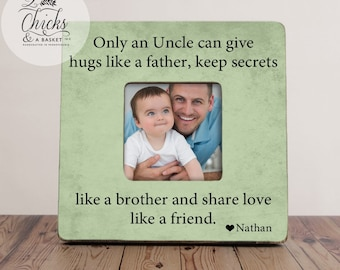Only An Uncle Can Give Hugs Like A Father... Picture Frame, Uncle Gift, Uncle Picture Frame