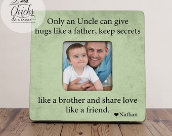 only an uncle can give hugs like a father picture frame uncle gift uncle picture frame
