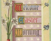 Colorful Embossed Vintage Easter Postcard – Welcome Easter Morning Beautiful Spring Flowers 1911