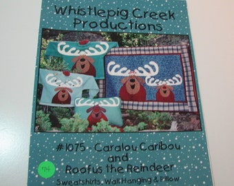 Whistlepig Creek Productions Paper Pattern Caralou Caribou and Roofus the Reindeer - for Sweatshirts - Wall Hangings and Pillows -Home Decor