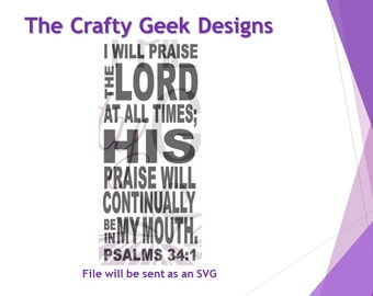 Psalms 34:1 I Will Praise The Lord At All Times; His Praise Will Continually Be In My Mouth SVG File