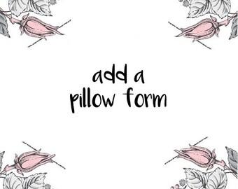 ADD A PILLOW FORM