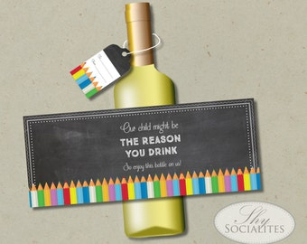 Teacher Appreciation Printable Wine Label | Our Child Might Be The Reason You Drink, Teacher Gift, Bottle Label | INSTANT DOWNLOAD