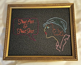 That ass and that sass, embroidery art