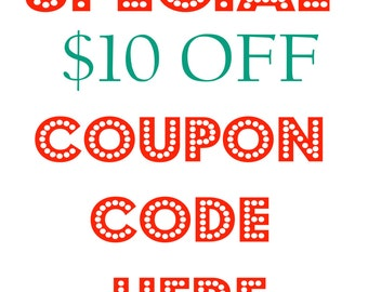 10 bucks off your purchase of 50 bucks or more, Coupon Code Here