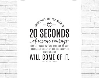 20 Seconds of Insane Courage Print - Home Decor - Free Shipping!