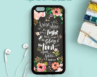 Arise, shine, for your light has come Bible Verse Scripture Quote iPhone 7 6s 6s plus 5s 4s Case, Samsung Galaxy s4 s5 s6, Note 3 4 5 Qt82
